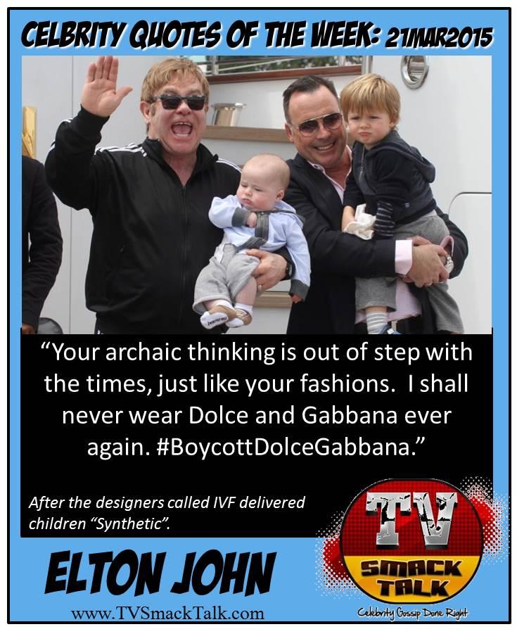 Celebrity Quote of he Week 21MARCH2015 - Elton John