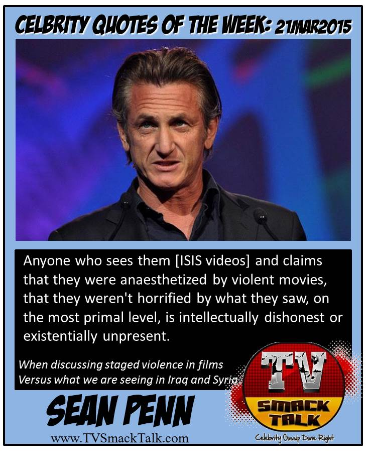 Celebrity Quote of he Week 21MARCH2015 - Sean Penn